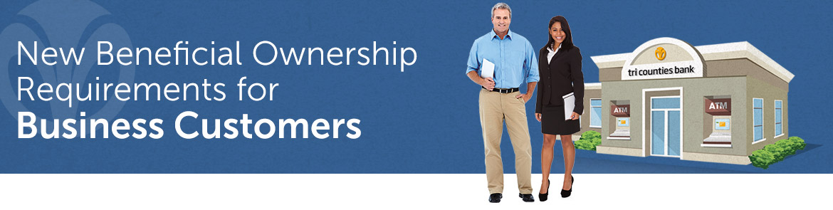 New Beneficial Ownership Requirements for Business Customers